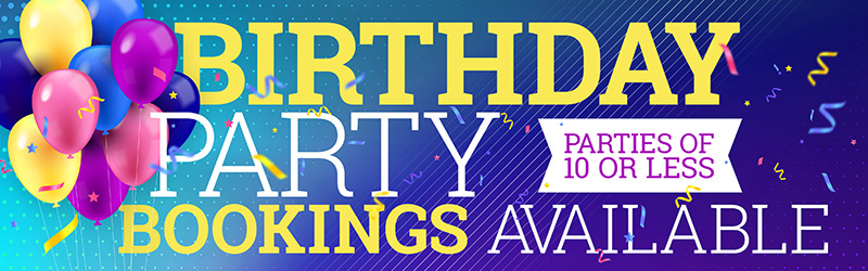 Birthday Party Bookings Available